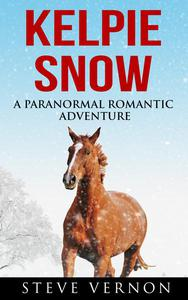 Kelpie Snow: A Paranormal Romantic Adventure