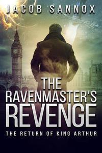 The Ravenmaster's Revenge: The Return of King Arthur