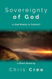Sovereignty of God: Is God Really In Control?