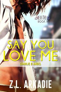 Say You Love Me: Charlie & Angel