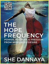 The Hope Frequency: Power, Purpose and Freedom from Misplaced Desire