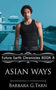 Asian Ways (Future Earth Chronicles Book 8)