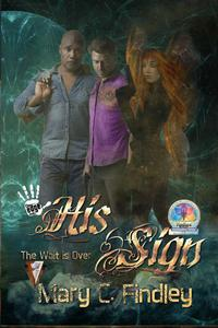 His Sign: The Wait Is Over: A Serial Paranormal Urban Fantasy