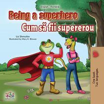 Being a Superhero (English Romanian Bilingual Book)