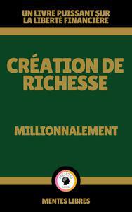 Création de Richesse - Millionnalement