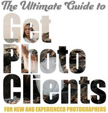 The Ultimate Guide to Get Photo Clients