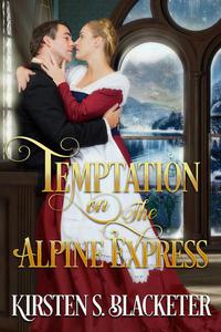 Temptation on the Alpine Express
