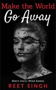 Make the World Go Away: Short Story - Mind Games