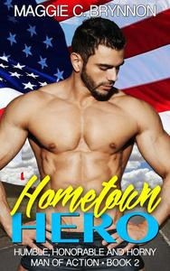 Hometown Hero: Humble, Honorable and Horny, Book 2