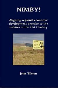 NIMBY! Aligning regional economic development practice to the realities of the 21st Century