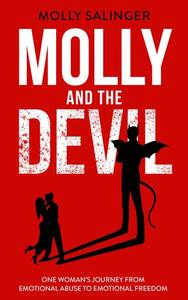 Molly and The Devil: One Woman's Journey From Emotional Abuse to Emotional Freedom