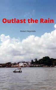 Outlast the Rain