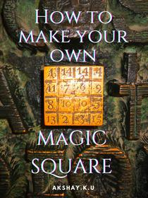 How To Create Your Own Magic Square