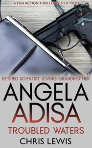 Angela Adisa. Troubled Waters: Retired Scientist. Loving Grandmother. Secret Agent.