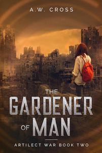 The Gardener of Man
