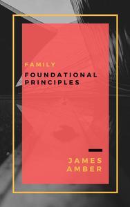 Family: Foundational Principles