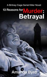 13 Reasons for Murder: Betrayal