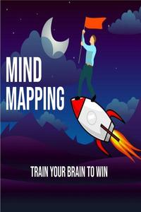 Mind Mapping - Train Your Brain to Win