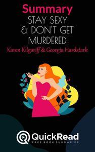 "Summary of ""Stay Sexy & Don't Get Murdered"" by Karen Kilgariff and Georgia Hardstark"