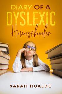 Diary of a Dyslexic Homeschooler