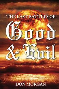 The Last Battles of Good and Evil