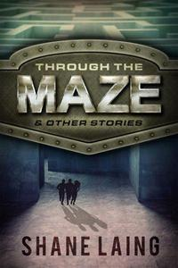 Through The Maze & Other Stories