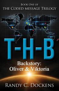 Backstory to T-H-B: Oliver & Viktoria