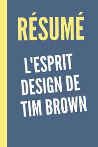 """Résumé """"L'esprit design de Tim Brown"""""""
