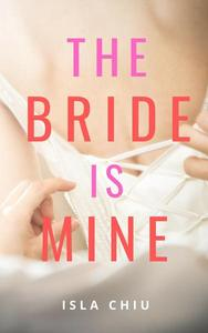The Bride is Mine: 4 Stories