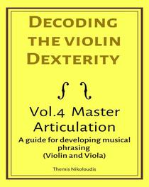 Decoding the Violin Dexterity- Vol. 4 Master Articulation