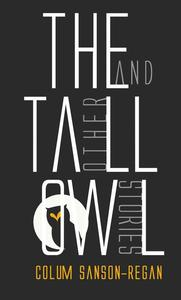 The Tall Owl And Other Stories