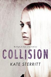 Collision (The Fight for Life Series Book 1)