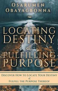 Locating Destiny & Fulfilling Purpose