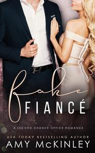 Fake Fiancé (A Second Chance Office Romance)