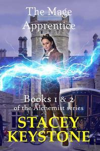 The Mage Apprentice The alchemist Series Omnibus edition Books 1 & 2