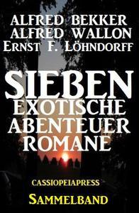 Sammelband Sieben exotische Abenteuerromane
