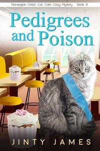 Pedigrees and Poison – A Norwegian Forest Cat Café Cozy Mystery – Book 8