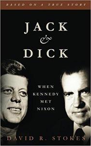 Jack & Dick: When Kennedy Met Nixon
