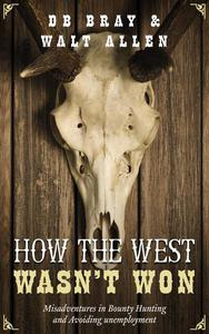 How The West Wasn't Won