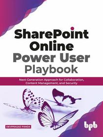 SharePoint Online Power User Playbook: Next-Generation Approach for Collaboration, Content Management, and Security