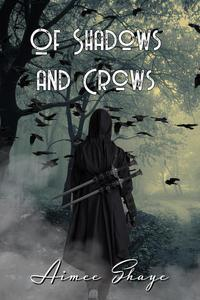 Of Shadows and Crows (The Blood Assassin Book 1)