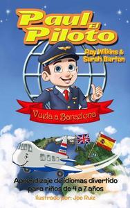 Paul el Piloto Vuela a Barcelona Aprendizaje de idiomas divertido para niños de 4 a 7 años