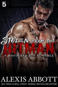 Stolen from the Hitman - A Mafia Bad Boy Romance