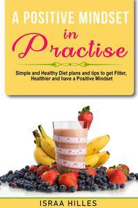 A Positive Mindset in Practice - Ebook