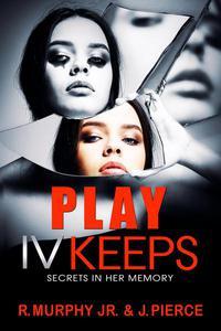 Play IV Keeps : Secrets In Her Memory