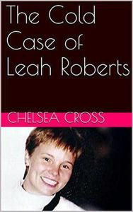 The Cold Case of Leah Roberts
