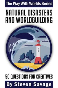 Natural Disasters and Worldbuilding: 50 Questions for Creatives