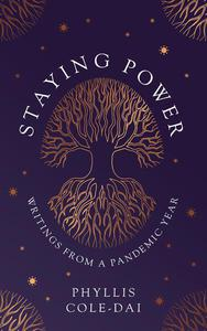 Staying Power: Writings from a Pandemic Year