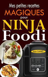 Mes petites recettes magiques pour Ninja Foodi