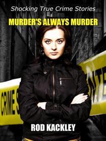 Murder's Always Murder